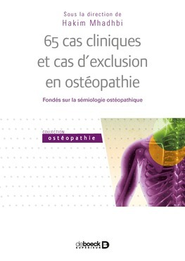65 cas cliniques et d'exclusion en ostéopathie